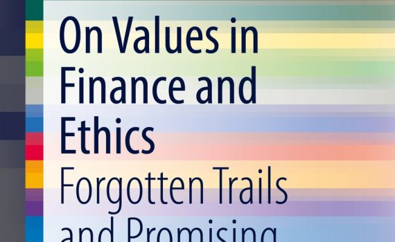 Henry Schäfer: On Values in Finance and Ethics: Forgotten Trails and Promising Pathways.